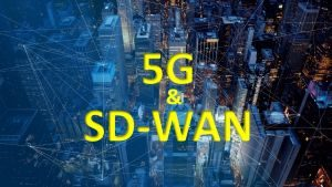 5G and SDWAN